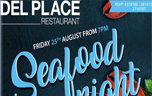 DEL PLACE SEA FOOD NIGHT